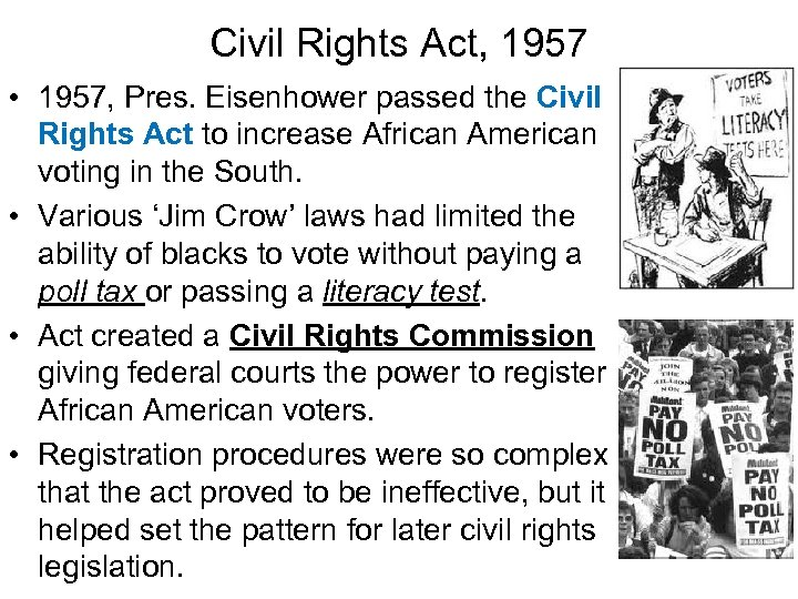 Civil Rights Act, 1957 • 1957, Pres. Eisenhower passed the Civil Rights Act to