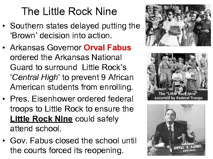 The Little Rock Nine • Southern states delayed putting the 'Brown' decision into action.