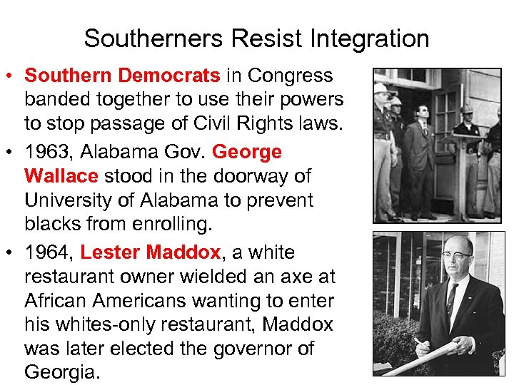 Southerners Resist Integration • Southern Democrats in Congress banded together to use their powers