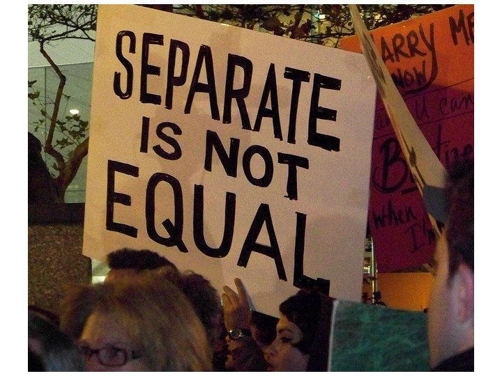 'Separate but Equal' ?