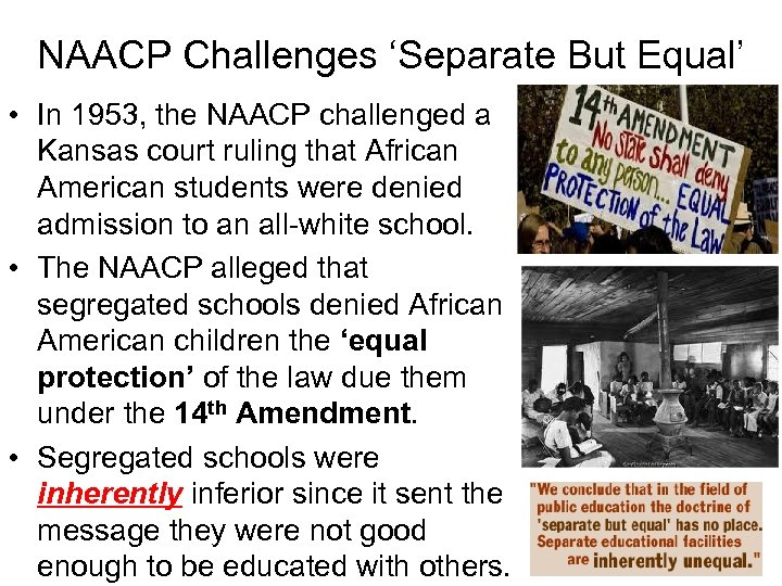 NAACP Challenges 'Separate But Equal' • In 1953, the NAACP challenged a Kansas court