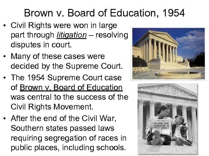 Brown v. Board of Education, 1954 • Civil Rights were won in large part