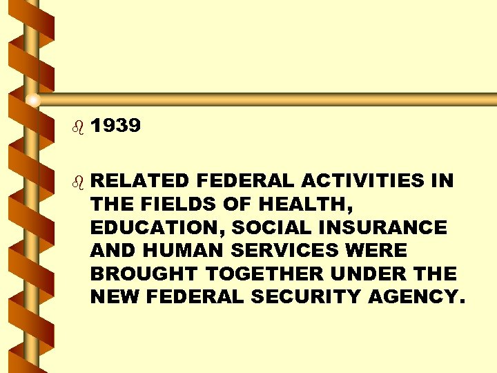 b b 1939 RELATED FEDERAL ACTIVITIES IN THE FIELDS OF HEALTH, EDUCATION, SOCIAL INSURANCE