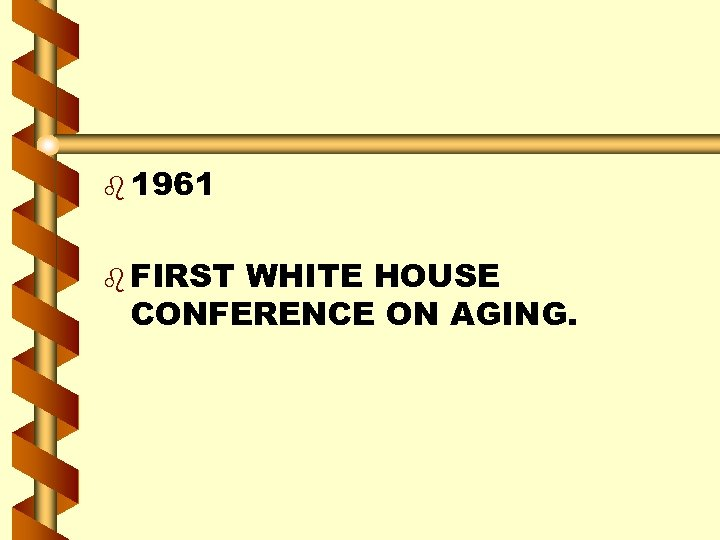 b 1961 b FIRST WHITE HOUSE CONFERENCE ON AGING.