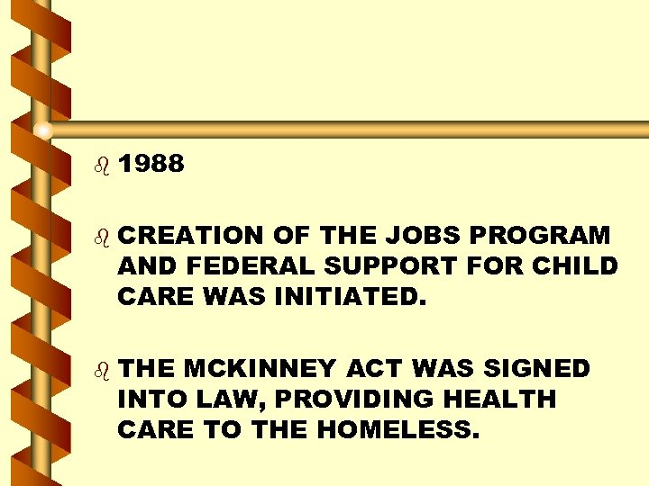 b b b 1988 CREATION OF THE JOBS PROGRAM AND FEDERAL SUPPORT FOR CHILD