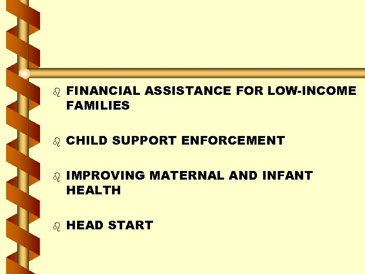 b b FINANCIAL ASSISTANCE FOR LOW-INCOME FAMILIES CHILD SUPPORT ENFORCEMENT IMPROVING MATERNAL AND INFANT