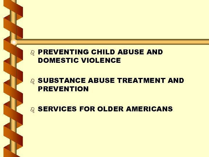 b b b PREVENTING CHILD ABUSE AND DOMESTIC VIOLENCE SUBSTANCE ABUSE TREATMENT AND PREVENTION