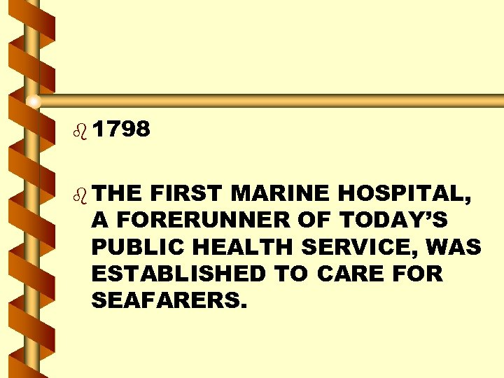 b 1798 b THE FIRST MARINE HOSPITAL, A FORERUNNER OF TODAY'S PUBLIC HEALTH SERVICE,