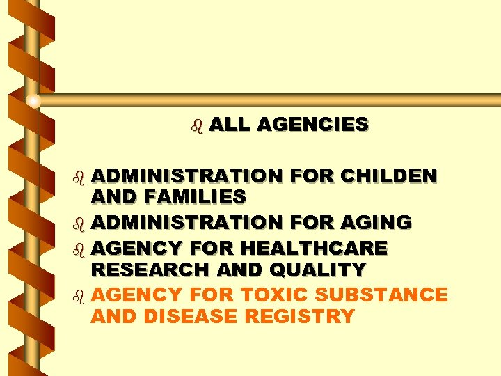 b ALL AGENCIES b ADMINISTRATION FOR CHILDEN AND FAMILIES b ADMINISTRATION FOR AGING b