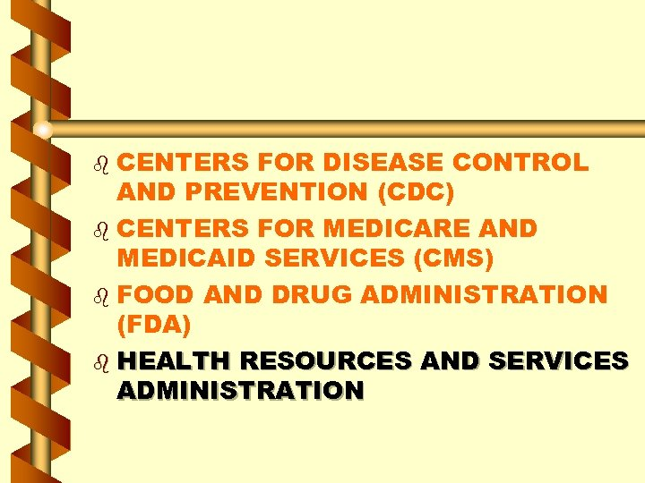 CENTERS FOR DISEASE CONTROL AND PREVENTION (CDC) b CENTERS FOR MEDICARE AND MEDICAID SERVICES