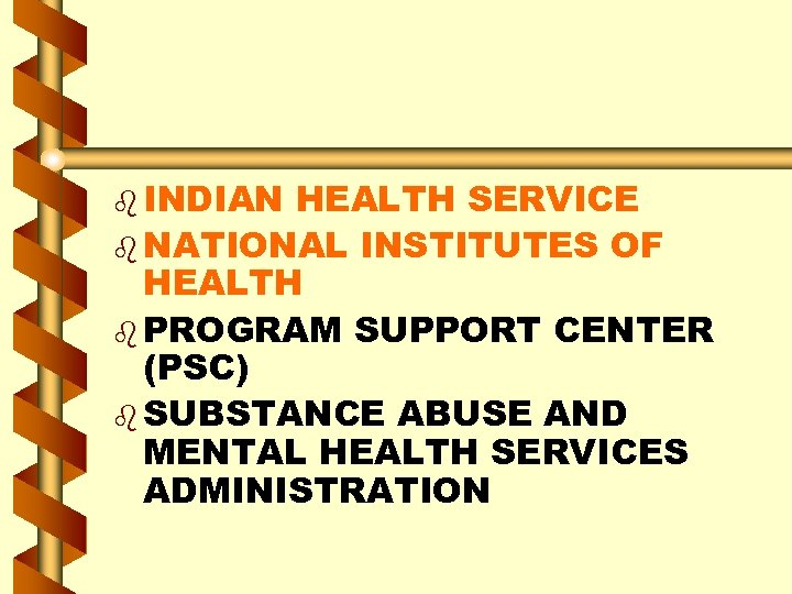 b INDIAN HEALTH SERVICE b NATIONAL INSTITUTES OF HEALTH b PROGRAM SUPPORT CENTER (PSC)