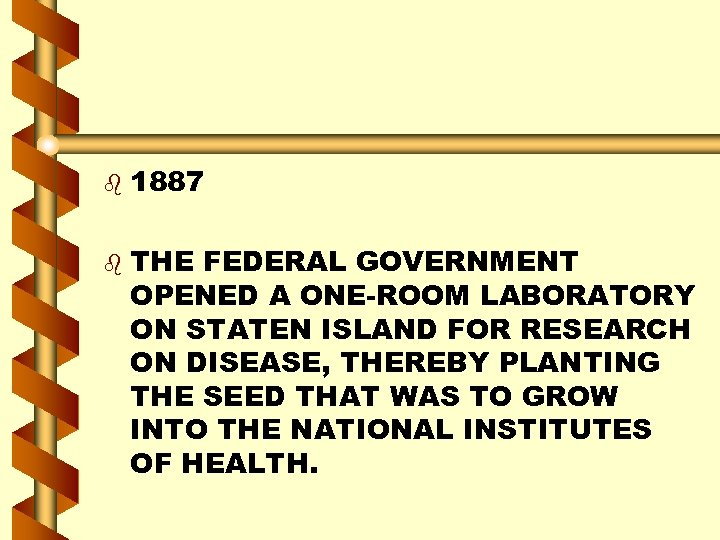 b b 1887 THE FEDERAL GOVERNMENT OPENED A ONE-ROOM LABORATORY ON STATEN ISLAND FOR