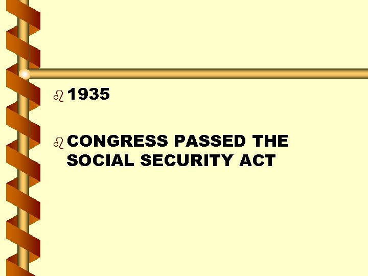 b 1935 b CONGRESS PASSED THE SOCIAL SECURITY ACT