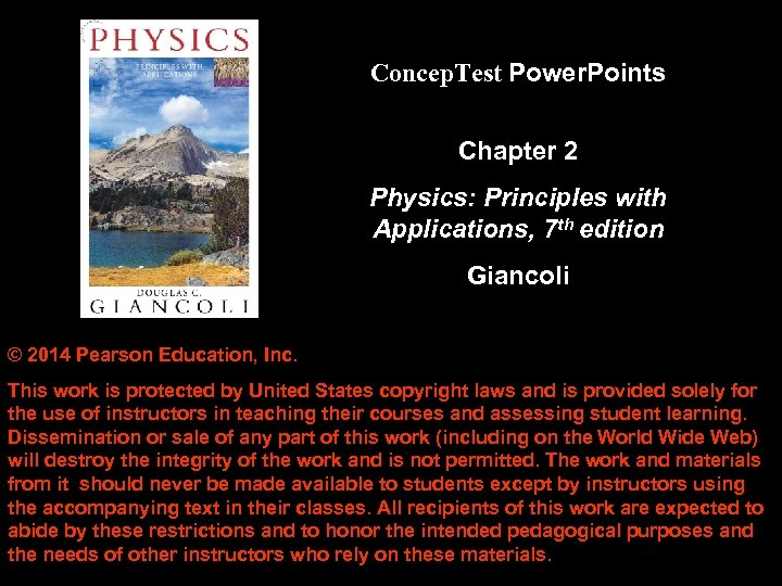 Concep. Test Power. Points Chapter 2 Physics: Principles with Applications, 7 th edition Giancoli