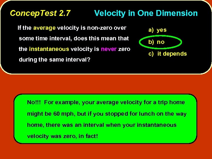 Concep. Test 2. 7 Velocity in One Dimension If the average velocity is non-zero