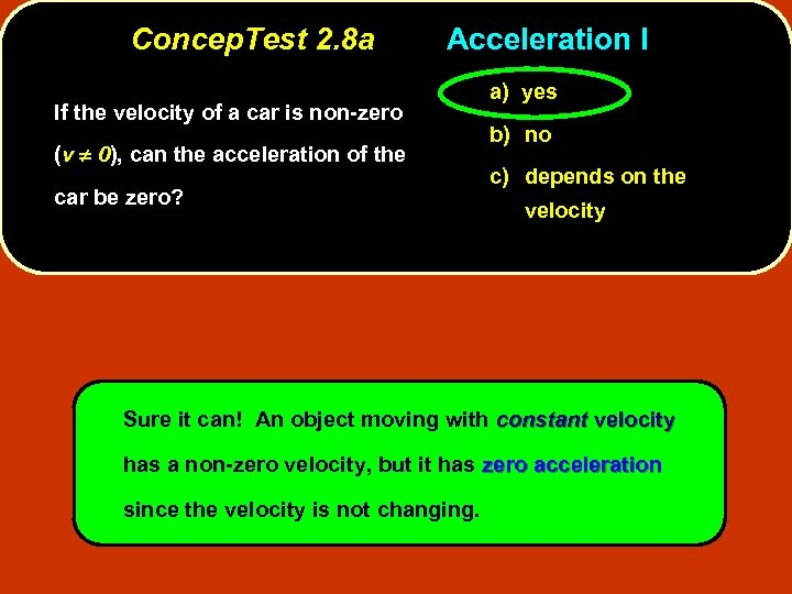 Concep. Test 2. 8 a Acceleration I If the velocity of a car is