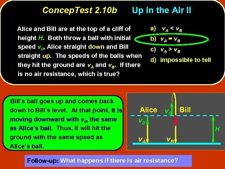 Concep. Test 2. 10 b Up in the Air II Alice and Bill are