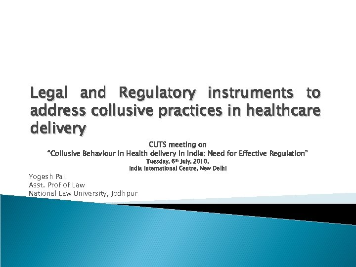 Legal and Regulatory instruments to address collusive practices in healthcare delivery CUTS meeting on