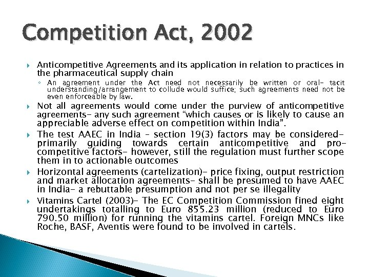 Competition Act, 2002 Anticompetitive Agreements and its application in relation to practices in the