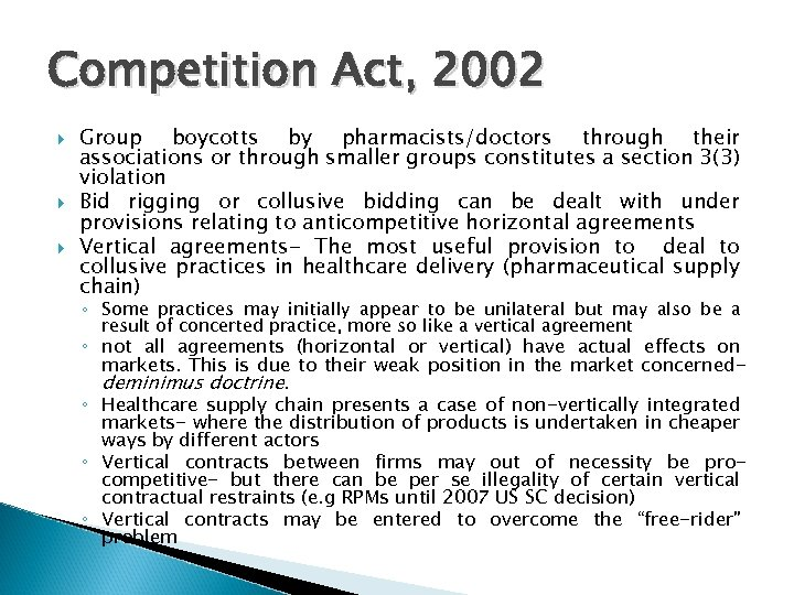Competition Act, 2002 Group boycotts by pharmacists/doctors through their associations or through smaller groups