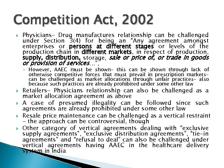 Competition Act, 2002 Physicians- Drug manufactures relationship can be challenged under Section 3(4) for