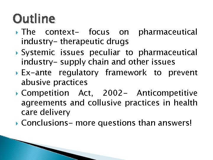 Outline The context- focus on pharmaceutical industry- therapeutic drugs Systemic issues peculiar to pharmaceutical