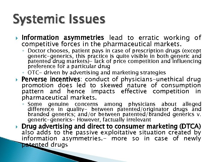 Systemic Issues Information asymmetries lead to erratic working of competitive forces in the pharmaceutical
