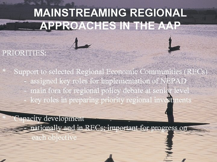 MAINSTREAMING REGIONAL APPROACHES IN THE AAP PRIORITIES: * Support to selected Regional Economic Communities