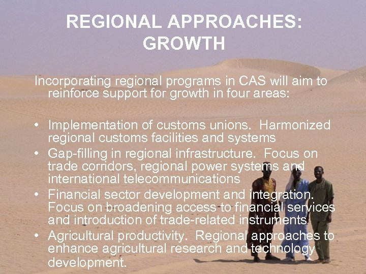 REGIONAL APPROACHES: GROWTH Incorporating regional programs in CAS will aim to reinforce support for