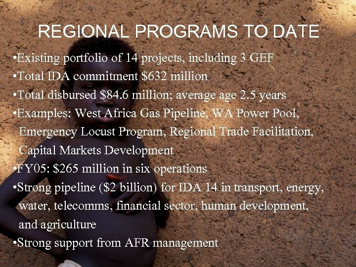 REGIONAL PROGRAMS TO DATE • Existing portfolio of 14 projects, including 3 GEF •