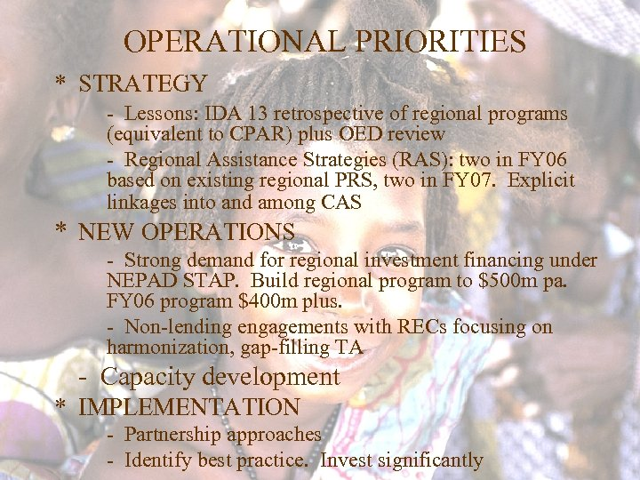 OPERATIONAL PRIORITIES * STRATEGY - Lessons: IDA 13 retrospective of regional programs (equivalent to