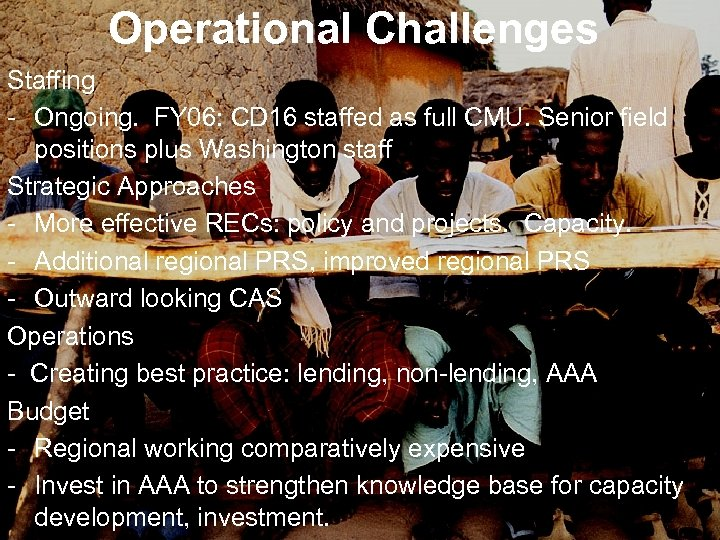 Operational Challenges Staffing - Ongoing. FY 06: CD 16 staffed as full CMU. Senior