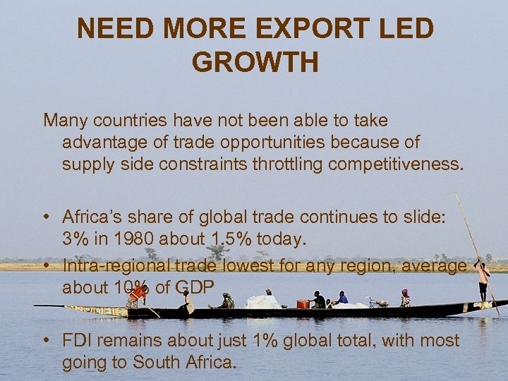 NEED MORE EXPORT LED GROWTH Many countries have not been able to take advantage