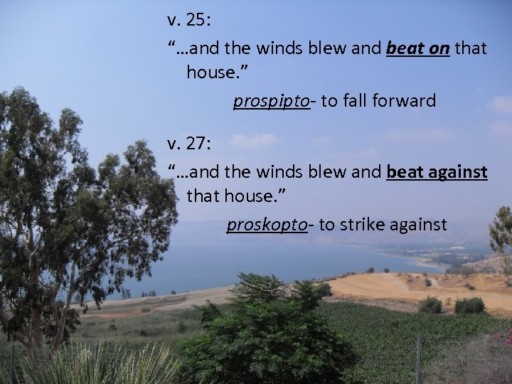 """v. 25: """"…and the winds blew and beat on that house. """" prospipto- to"""