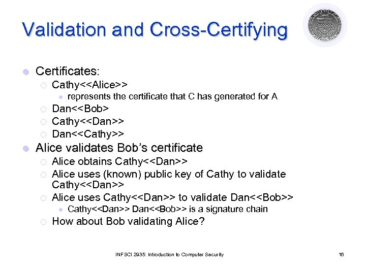 Validation and Cross-Certifying l Certificates: ¡ Cathy<<Alice>> l ¡ ¡ ¡ l represents the