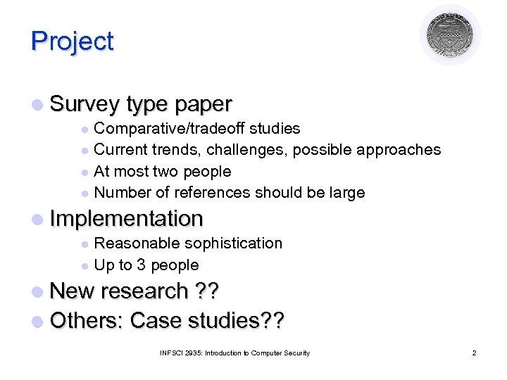 Project l Survey type paper Comparative/tradeoff studies l Current trends, challenges, possible approaches l
