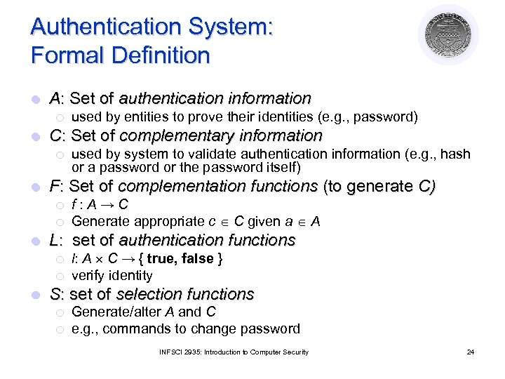 Authentication System: Formal Definition l A: Set of authentication information ¡ l C: Set