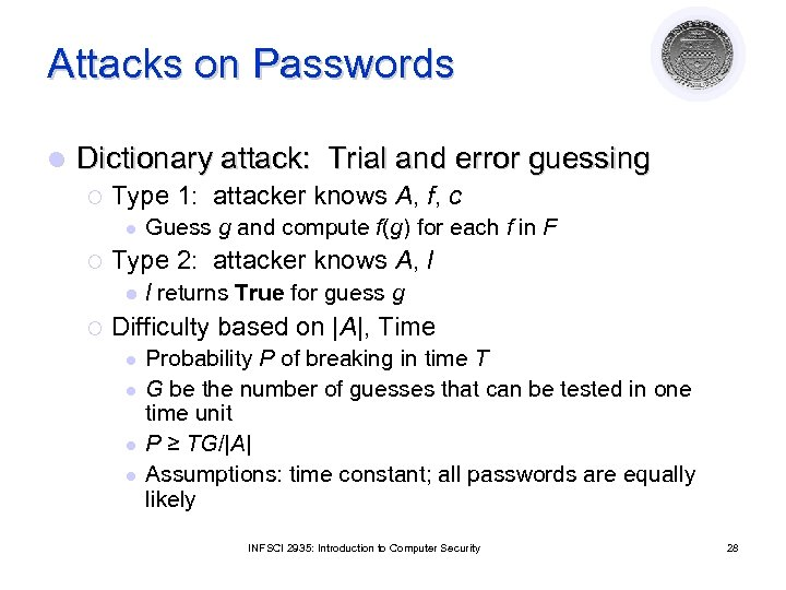 Attacks on Passwords l Dictionary attack: Trial and error guessing ¡ Type 1: attacker