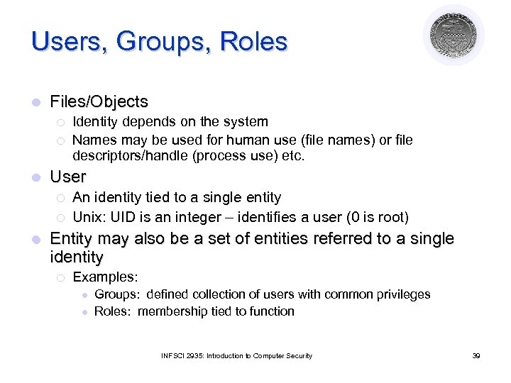 Users, Groups, Roles l Files/Objects ¡ ¡ l User ¡ ¡ l Identity depends