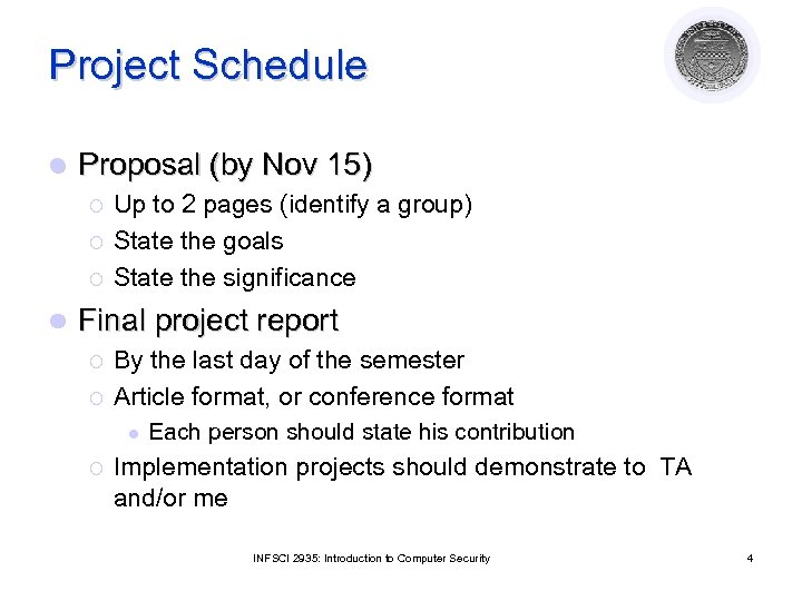 Project Schedule l Proposal (by Nov 15) ¡ ¡ ¡ l Up to 2