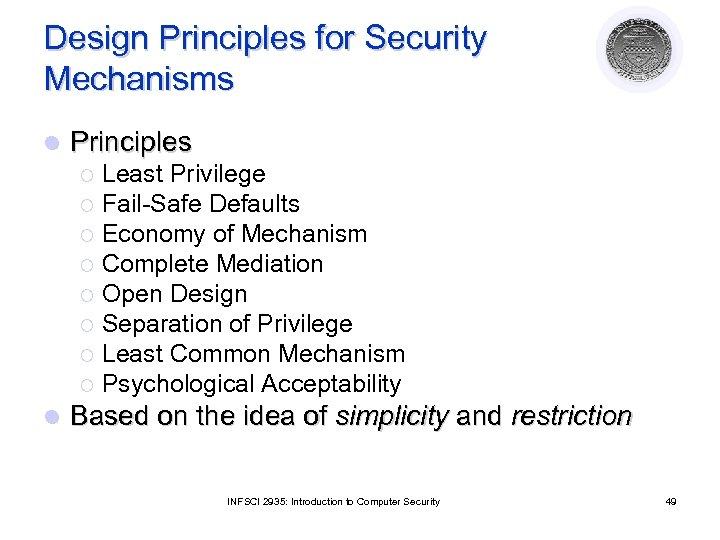 Design Principles for Security Mechanisms l Principles Least Privilege ¡ Fail-Safe Defaults ¡ Economy