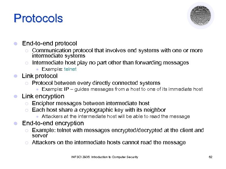 Protocols l End-to-end protocol ¡ ¡ Communication protocol that involves end systems with one