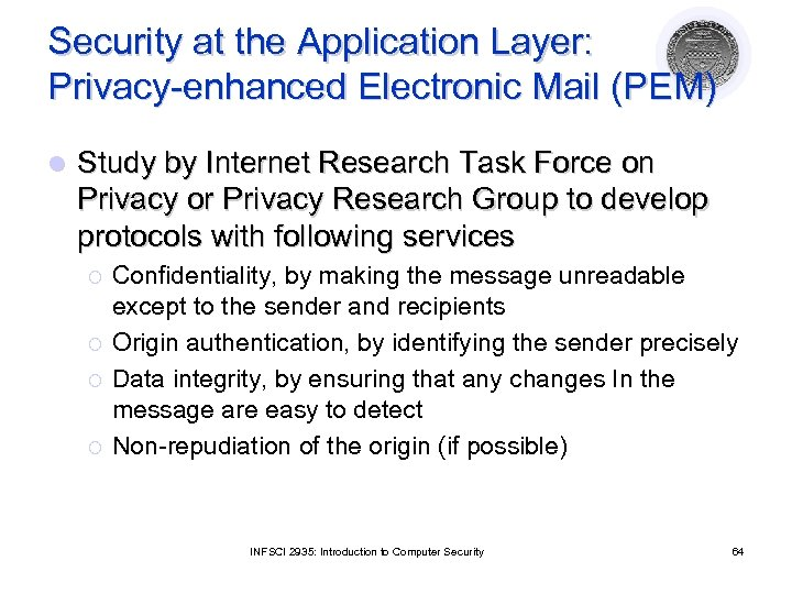 Security at the Application Layer: Privacy-enhanced Electronic Mail (PEM) l Study by Internet Research