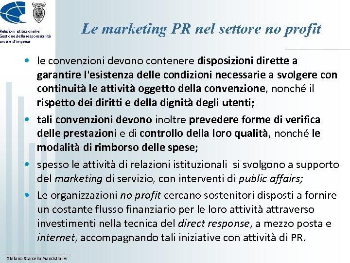 Relazioni istituzionali e Gestione della responsabilità sociale d'impresa Le marketing PR nel settore no