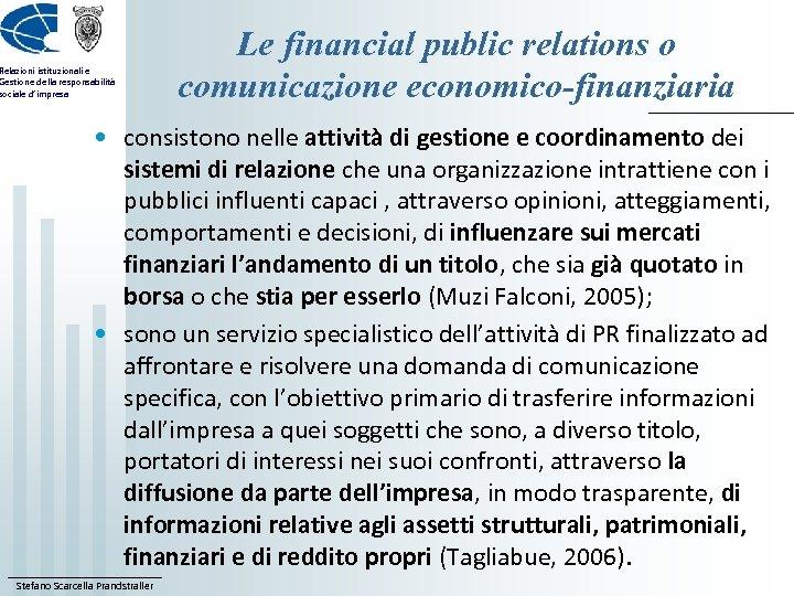 Relazioni istituzionali e Gestione della responsabilità sociale d'impresa Le financial public relations o comunicazione