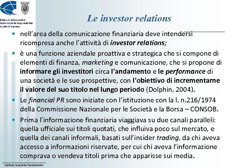Relazioni istituzionali e Gestione della responsabilità sociale d'impresa Le investor relations • nell'area della