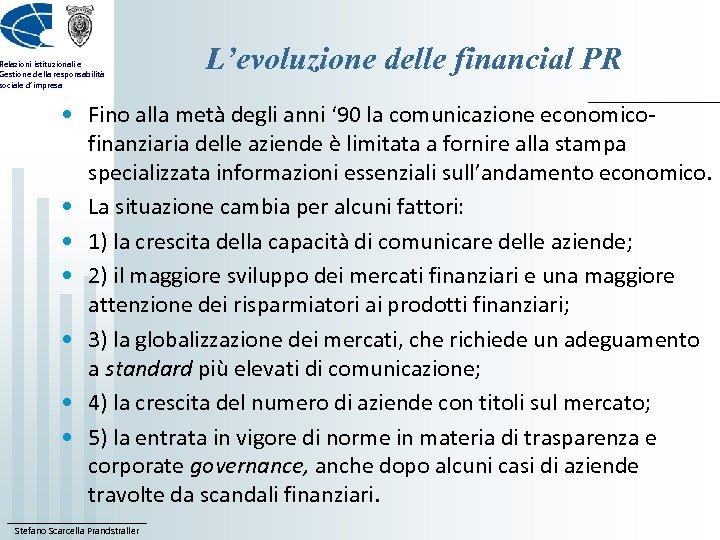 Relazioni istituzionali e Gestione della responsabilità sociale d'impresa L'evoluzione delle financial PR • Fino