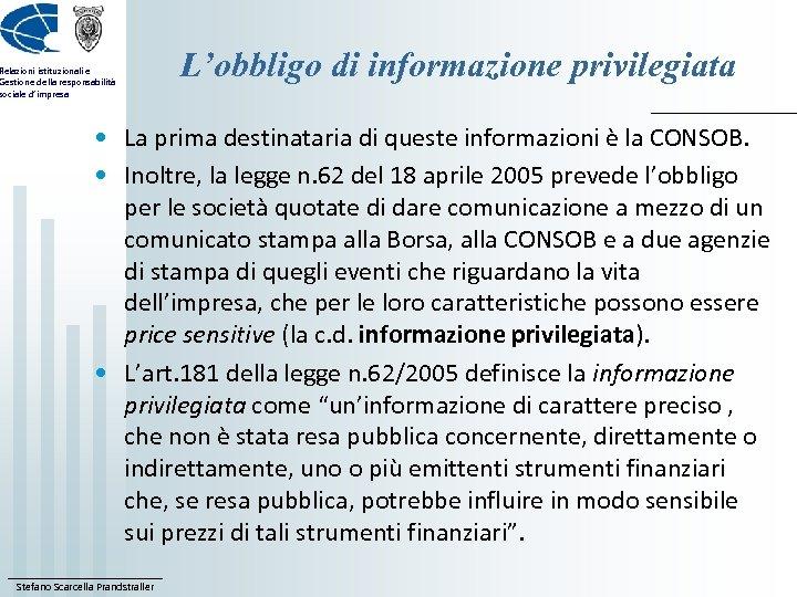 Relazioni istituzionali e Gestione della responsabilità sociale d'impresa L'obbligo di informazione privilegiata • La