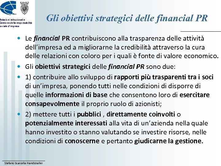 Relazioni istituzionali e Gestione della responsabilità sociale d'impresa Gli obiettivi strategici delle financial PR