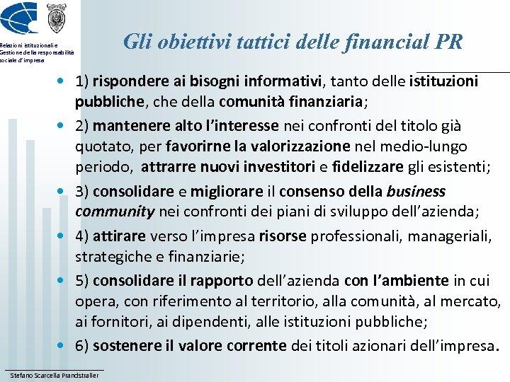 Relazioni istituzionali e Gestione della responsabilità sociale d'impresa Gli obiettivi tattici delle financial PR